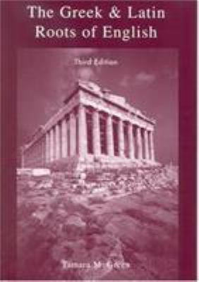The Greek & Latin Roots of English 9780742514669