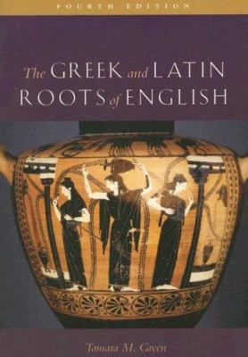 The Greek and Latin Roots of English 9780742547803