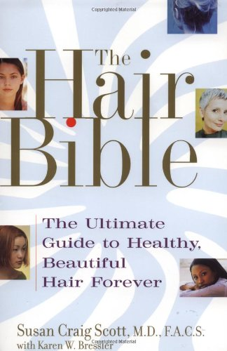 The Hair Bible: The Ultimate Guide to Healthy, Beautiful Hair Forever 9780743442602