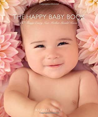 The Happy Baby Book: 50 Things Every New Mother Should Know 9780740785122