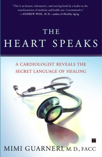 The Heart Speaks: A Cardiologist Reveals the Secret Language of Healing 9780743273121