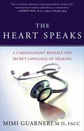 The Heart Speaks: A Cardiologist Reveals the Secret Language of Healing 2753617