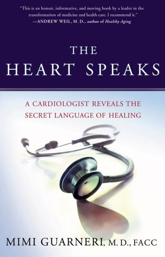 The Heart Speaks: A Cardiologist Reveals the Secret Language of Healing 9780743273114