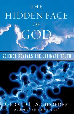 The Hidden Face of God: Science Reveals the Ultimate Truth 9780743203258