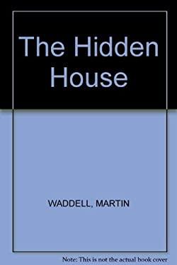 The Hidden House - WADDELL, MARTIN