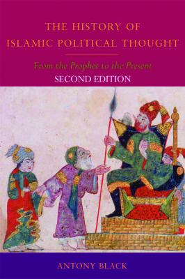 The History of Islamic Political Thought: From the Prophet to the Present 9780748639878