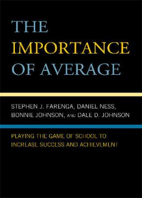 The Importance of Average: Playing the Game of School to Increase Success and Achievement 9780742570122