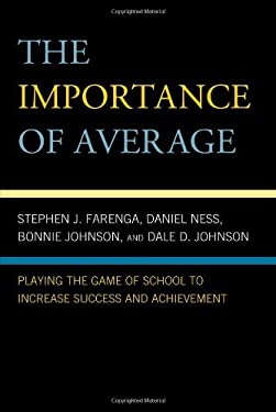 The Importance of Average: Playing the Game of School to Increase Success and Achievement 9780742570139