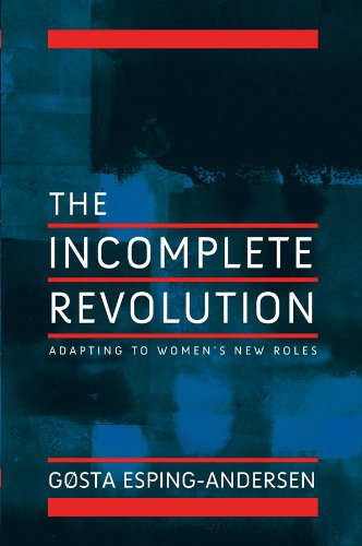 The Incomplete Revolution: Adapting to Women's New Roles 9780745643168