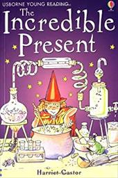 The Incredible Present (Usborne young readers)