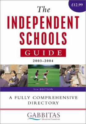 The Independent Schools Guide 2003-2004 9780749439637