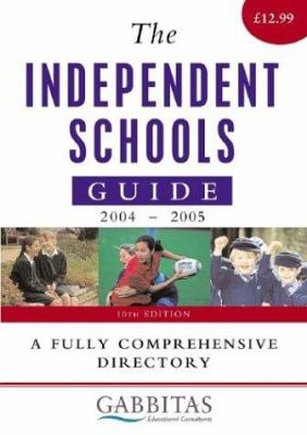 The Independent Schools Guide 2004-2005: A Fully Comprehensive Directory 9780749441647