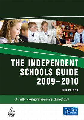 The Independent Schools Guide: A Fully Comprehensive Guide to Independent Education in the United Kingdom 9780749455163