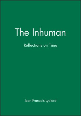 The Inhuman: Reflections on Time 9780745612386