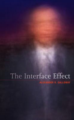 The Interface Effect 9780745662534