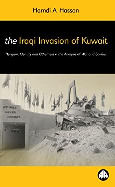 The Iraqi Invasion of Kuwait: Religion, Identity and Otherness in the Analysis O 9780745314112