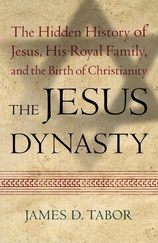 The Jesus Dynasty: The Hidden History of Jesus, His Royal Family, and the Birth of Christianity 9780743287234