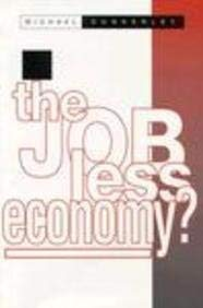 The Jobless Economy: Computer Technology in the World of Work 9780745615783