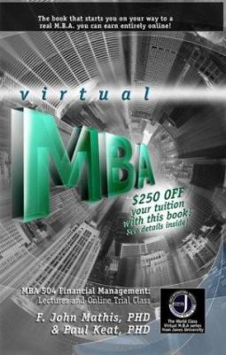 The Jones International University Virtual MBA: MBA 504 Financial Management: Lectures and Online Trial Class 9780743479905