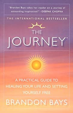 The Journey: A Practical Guide to Healing Your Life and Setting Yourself Free 9780743443937