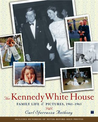The Kennedy White House: Family Life and Pictures, 1961-1963 9780743214735