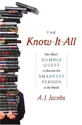 The Know-It-All: One Man's Humble Quest to Become the Smartest Person in the World 9780743250603