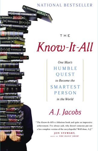 The Know-It-All: One Man's Humble Quest to Become the Smartest Person in the World 9780743250627