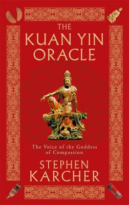 The Kuan Yin Oracle: The Voice of the Goddess of Compassion 9780749941338