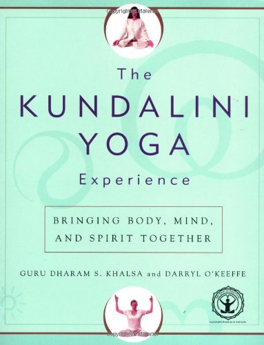 The Kundalini Yoga Experience: Bringing Body, Mind, and Spirit Together 9780743225823