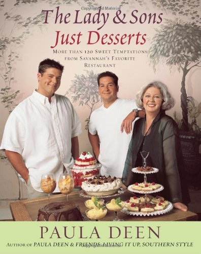 The Lady & Sons Just Desserts: More Than 120 Sweet Temptations from Savannah's Favorite Restaurant 9780743290203