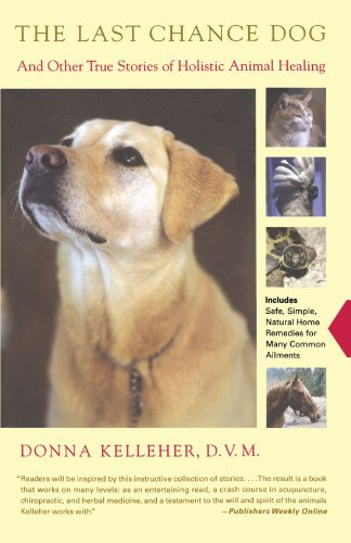 The Last Chance Dog: And Other True Stories of Holistic Animal Healing 9780743223027