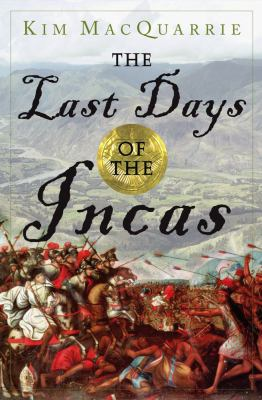 The Last Days of the Incas 9780743260497