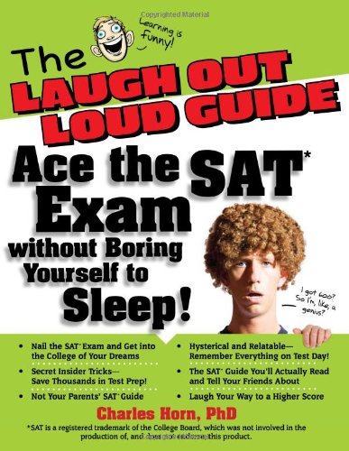 The Laugh Out Loud Guide: Ace the SAT Exam Without Boring Yourself to Sleep! 9780740777103