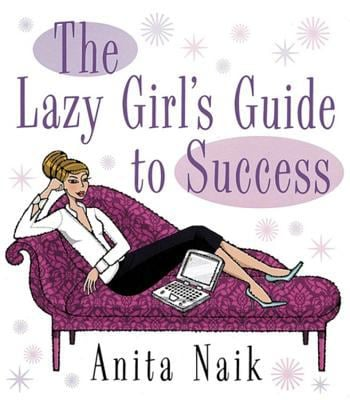 The Lazy Girl's Guide to Success 9780749926953