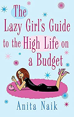 The Lazy Girl's Guide to the High Life on a Budget 9780749942359