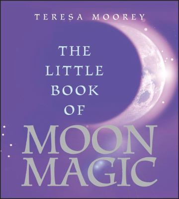The Little Book of Moon Magic 9780740741975