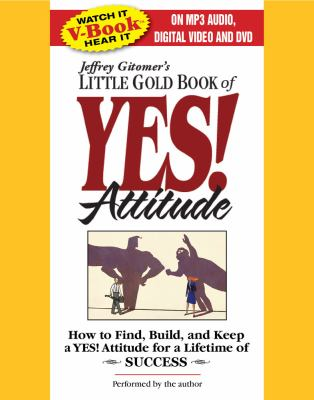 The Little Gold Book of Yes! Attitude: How to Find, Build and Keep a Yes! Attitude for a Lifetime of Success 9780743573771