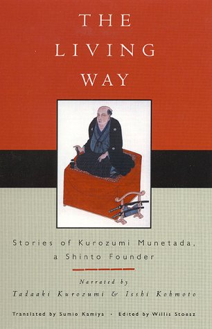 The Living Way: Stories of Kurozumi Munetada, a Shinto Founder 9780742503427