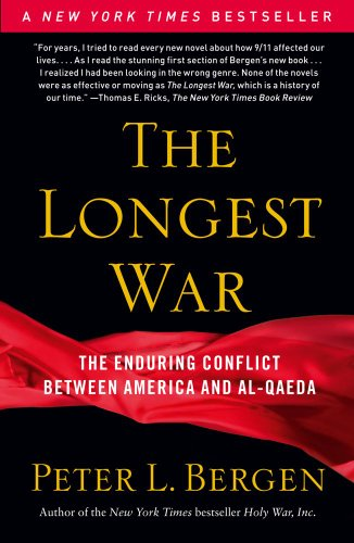 The Longest War: The Enduring Conflict Between America and Al-Qaeda 9780743278942