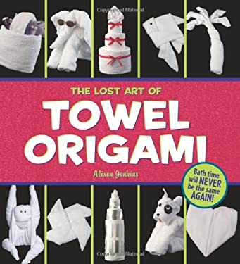 The Lost Art of Towel Origami 9780740755637