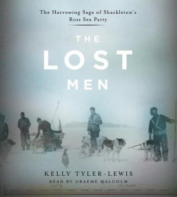 The Lost Men: The Harrowing Saga of Shackleton's Ross Sea Party 9780743525411