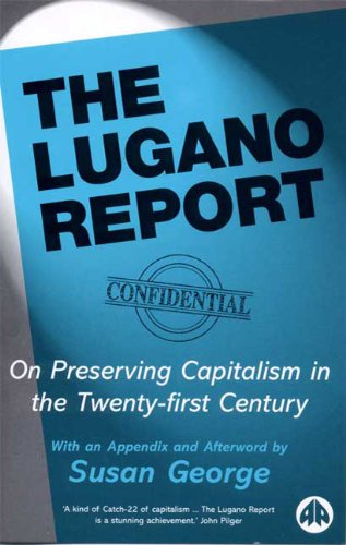 The Lugano Report: On Preserving Captialism in the Twenty-First Century 9780745322063