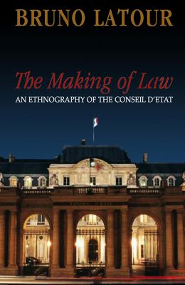 The Making of Law: An Ethnography of the Conseil D'Etat 9780745639857