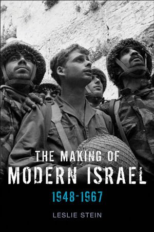 The Making of Modern Israel: 1948-1967 9780745644660
