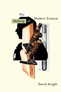 The Making of Modern Science: Science, Technology, Medicine and Modernity: 1789-1914 9780745636764