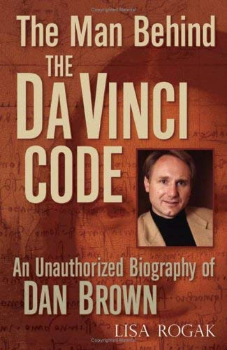 The Man Behind the Da Vinci Code: The Unauthorized Biography of Dan Brown 9780740756429