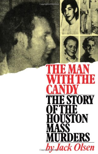 The Man with the Candy: The Story of the Houston Mass Murders 9780743212830