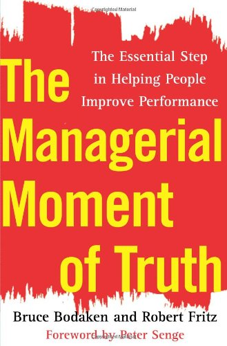 The Managerial Moment of Truth: The Essential Step in Helping People Improve Performance 9780743288521
