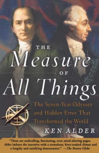 The Measure of All Things: The Seven-Year Odyssey and Hidden Error That Transformed the World 9780743216760