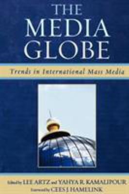 The Media Globe: Trends in International Mass Media 9780742540941